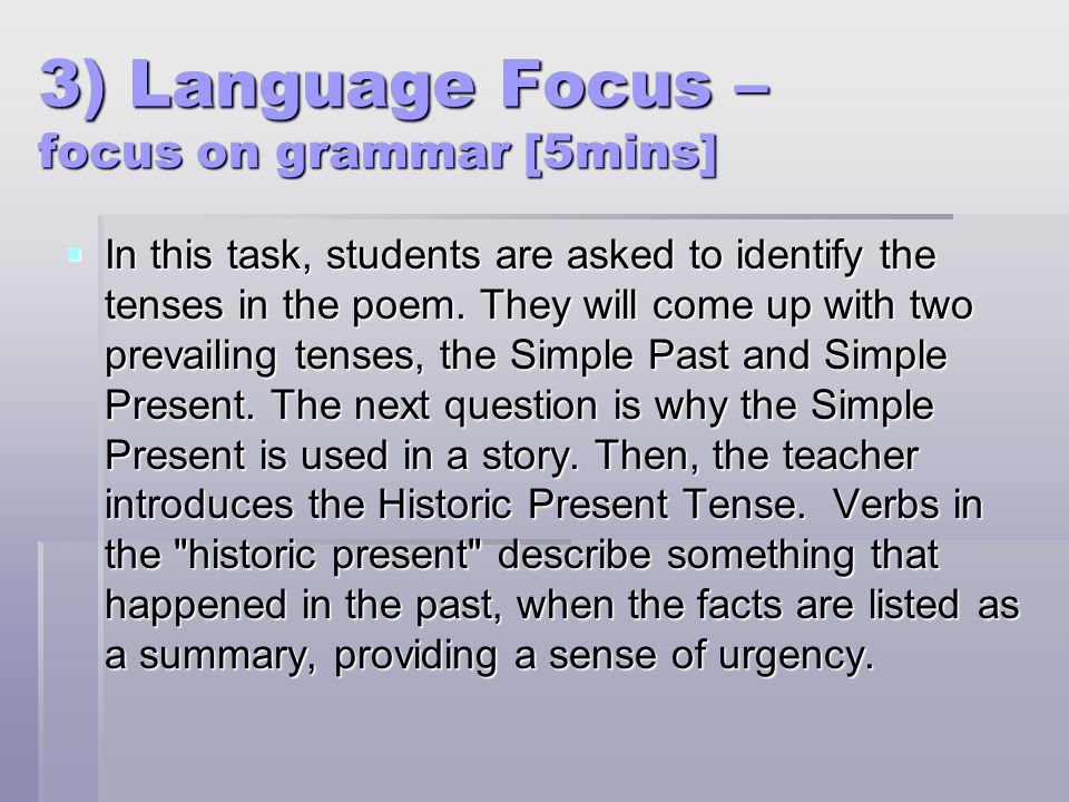 3) Language Focus – focus on grammar [5mins]